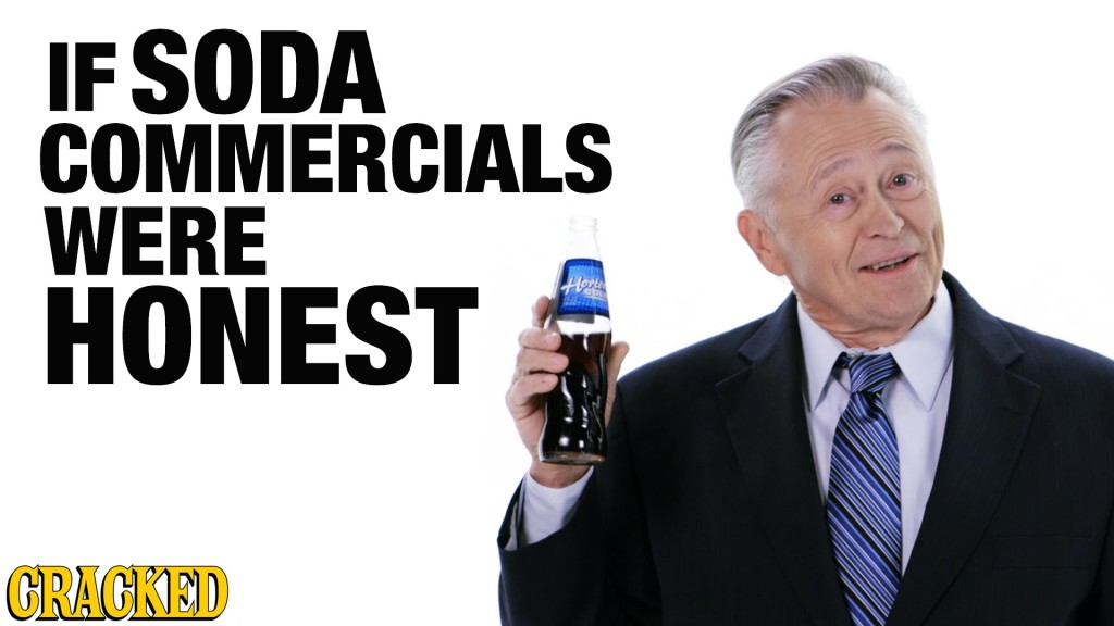 If Soda Commercials Were Honest – Honest Ads